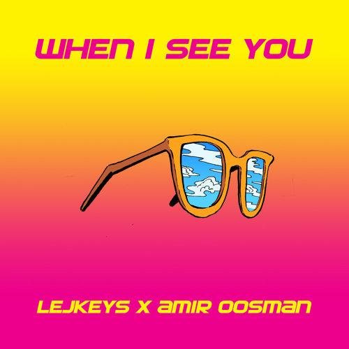 大胆かつ実験的作品!LEJKEYS & Amir Oosman「When I See You」