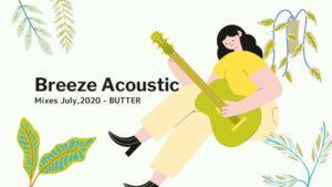 夏の涼しげなアコースティックソングプレイリスト -【Mixes】July , 2020