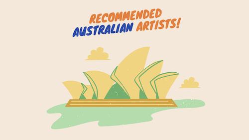 オーストラリアのおすすめアーティスト3選!
