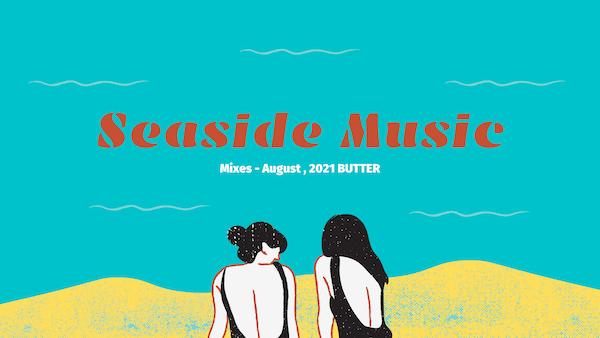 海辺で聴きたくなるおすすめプレイリスト【Mixes】August , 2021